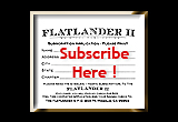 Click Here to Subscribe to the Flatlander II!