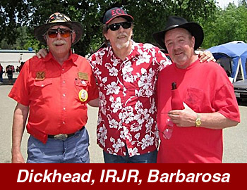 Dickhead, IRJR, Barbarosa.